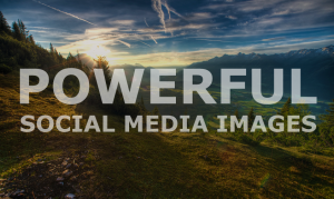 How To Create Powerful Social Media Images